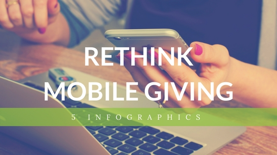 5 INFOGRAPHICS THAT WILL GIVE YOU A NEW PERSPECTIVE ABOUT ONLINE & MOBILE GIVING