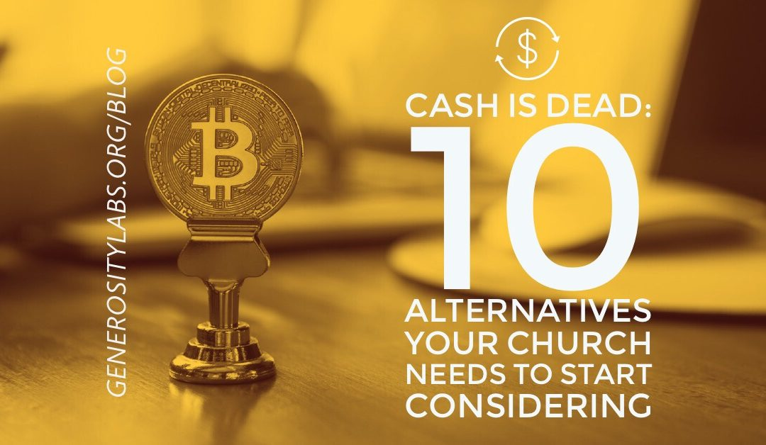 Cash is Dead: 10 Alternatives Your Church Needs To Start Considering