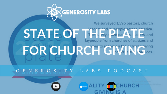 Generosity Labs Podcast // State of the Plate for Church Giving 2018
