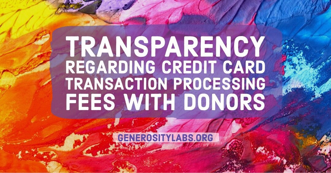 Transparency Regarding Credit Card Transaction Processing Fees With Donors
