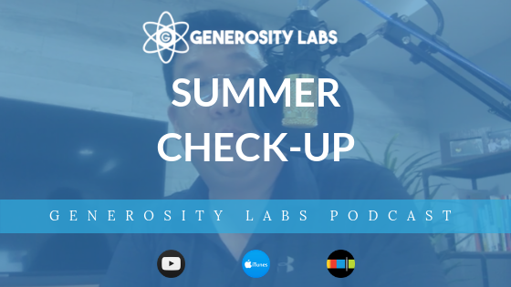 Generosity Labs Podcast // Summer Check-Up