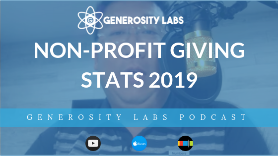 Generosity Labs Podcast // Non-Profit Giving Stats 2019